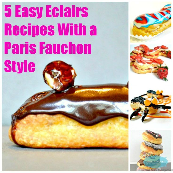 5 Easy Eclairs recipes with a Paris Fauchon Style