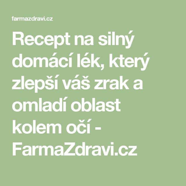 Recept na silný domácí lék, který zlepší váš zrak a omladí oblast kolem očí - FarmaZdravi.cz