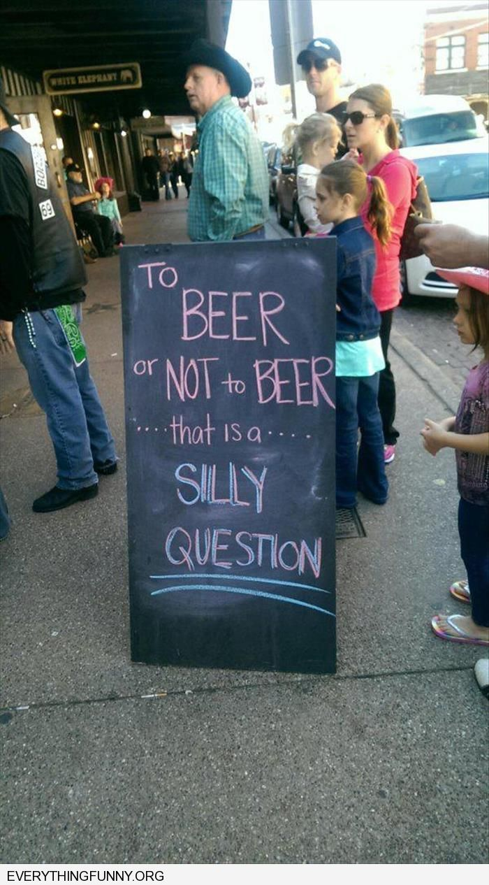 funny bar sign to beer or not to beer what a stupid question