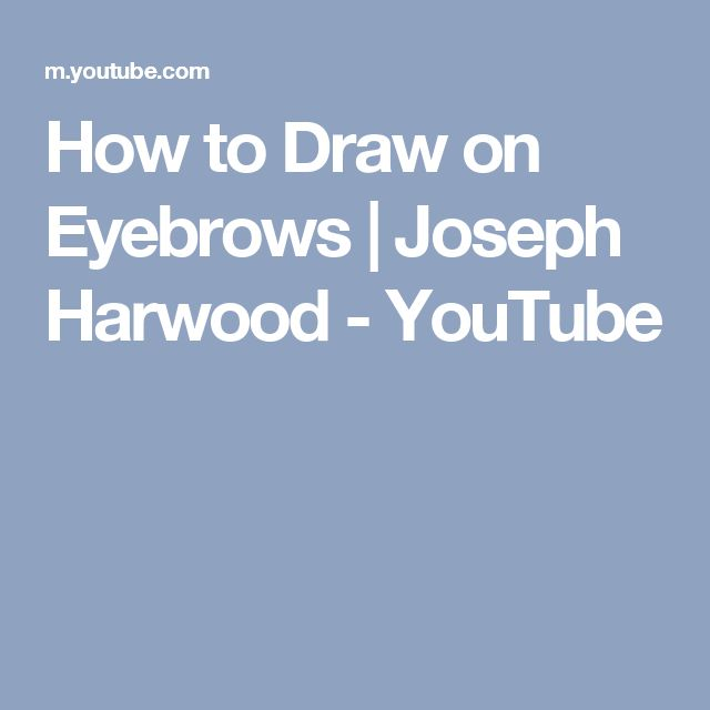How to Draw on Eyebrows | Joseph Harwood - YouTube
