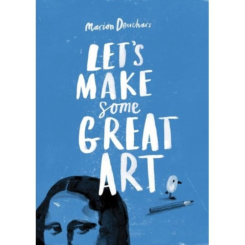 Let's Make Some Great Art: Marion Deuchars: 9781856697866: Amazon.com: Books