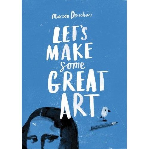 Let's Make Some Great Art: Marion Deuchars: 9781856697866: Amazon.com: Books