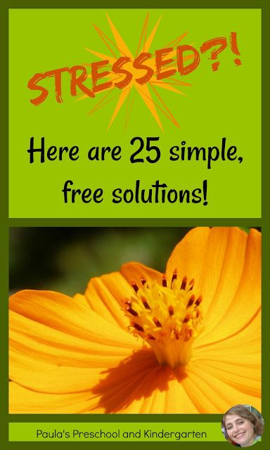 Paula's Preschool and Kindergarten: Stressed? Here are 25 simple, free solutions