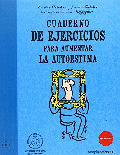 Cuaderno De Ejercicios Para Aumentar La Autoestima (Terap