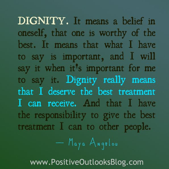 Quotes About Honor and Dignity | Dignity | Positive Outlooks Blog