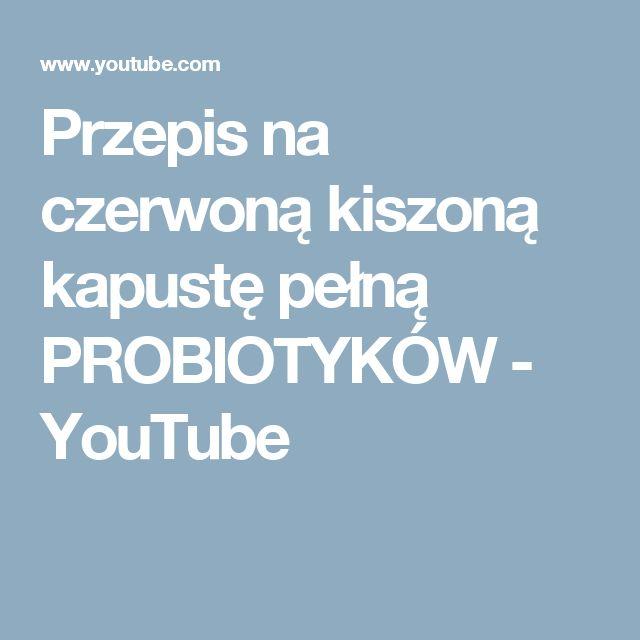 Przepis na czerwoną kiszoną kapustę pełną PROBIOTYKÓW - YouTube