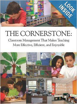 The Cornerstone: Classroom Management That Makes Teaching More Effective, Efficient, and Enjoyable: Angela S. Powell: 9780982312704: Amazon....