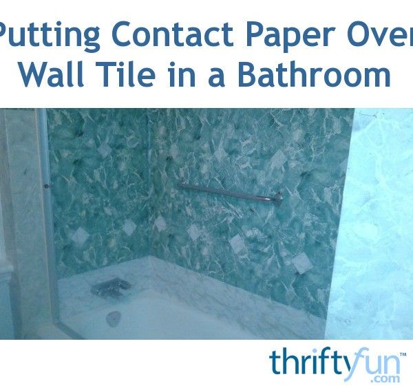 Putting Contact Paper Over Wall Tile In A Bathroom Contact Paper Diy With Contact Paper Contact Paper Wall