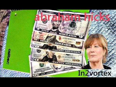 Abraham Hicks 2015  - How to get a lot of money