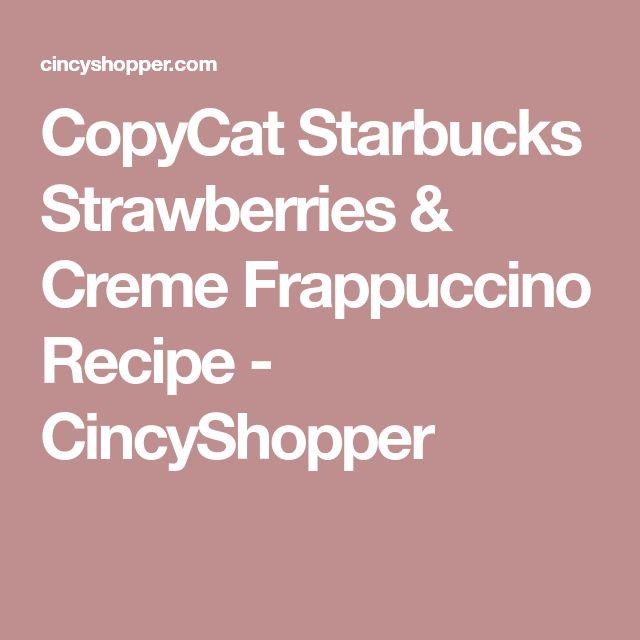 CopyCat Starbucks Strawberries & Creme Frappuccino Recipe - CincyShopper