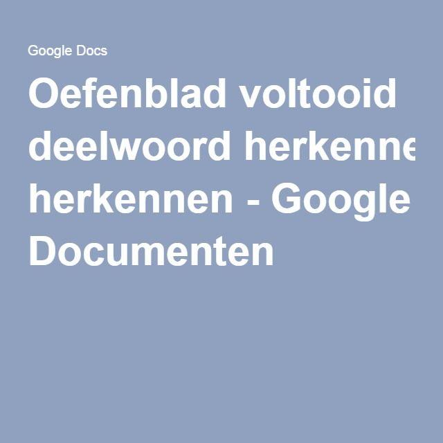 Oefenblad voltooid deelwoord herkennen - Google Documenten
