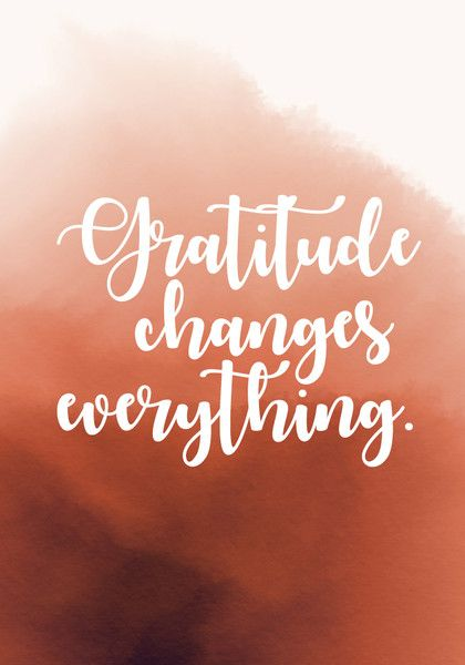 """Gratitude changes everything."" - Inspiring Quotes for Your New Year's Resolutions - Photos"