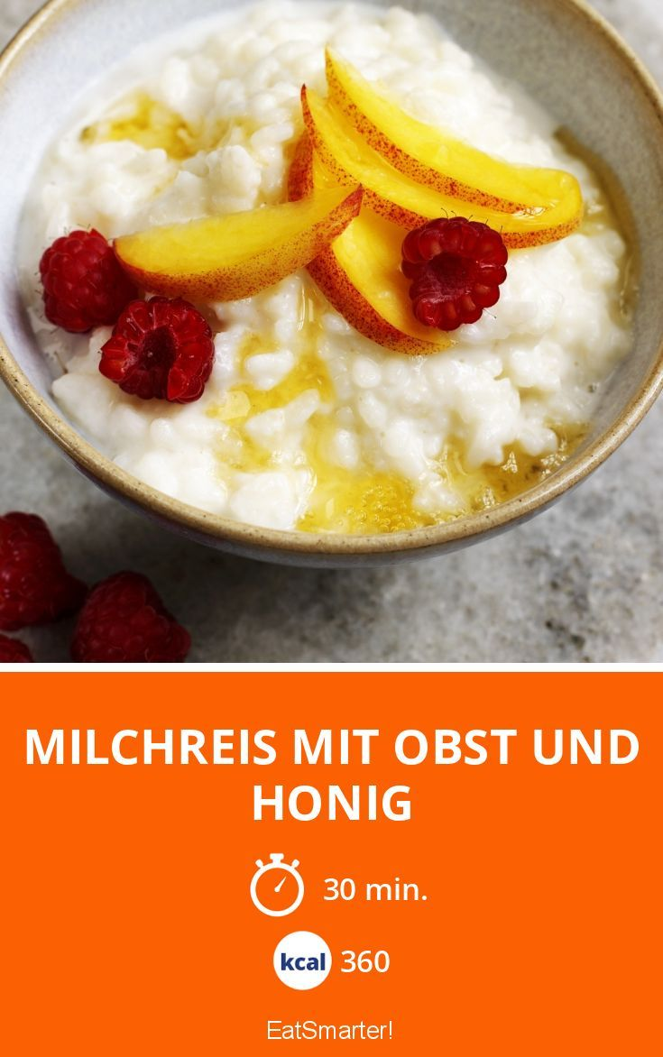 Milchreis mit Obst und Honig - tolle Alternative zu Porridge und Müsli |  Kalorien: 360 Kcal - Zeit: 30 Min. | eatsmarter.de