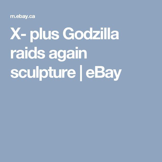 X- plus Godzilla raids again sculpture  | eBay
