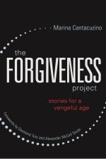 Marina Cantacuzino – The Forgiveness Project: Stories for a Vengeful Age http://www.henkjanvanderklis.nl/2015/08/marina-cantacuzino-the-forgiveness-project-stories-for-a-vengeful-age/