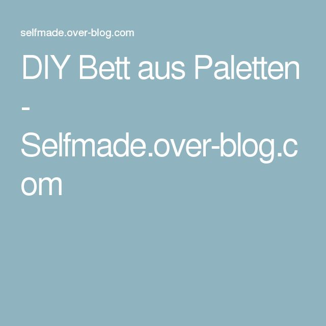 1000+ ideas about Bett Aus Paletten on Pinterest  Bett ...