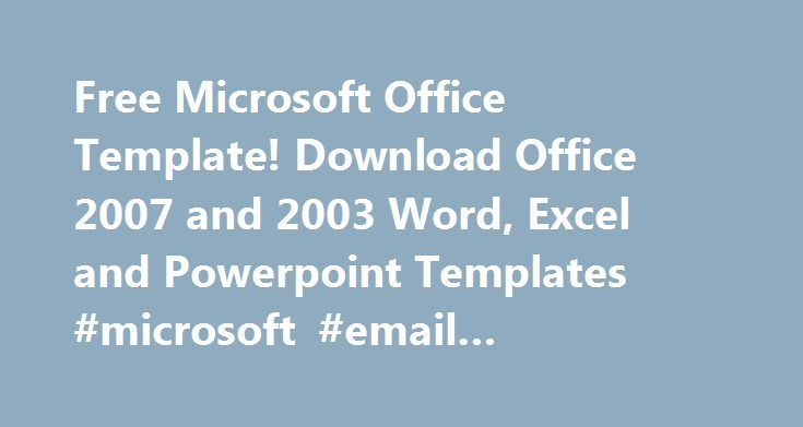 """Free Microsoft Office Template! Download Office 2007 and 2003 Word, Excel and Powerpoint Templates #microsoft #email #templates #free http://jamaica.nef2.com/free-microsoft-office-template-download-office-2007-and-2003-word-excel-and-powerpoint-templates-microsoft-email-templates-free/  # """"Microsoft Office Template. Where to Download Word, Excel and PowerPoint Templates for Free ?"""" If you are newbie, maybe you may ask: What is a template. and Microsoft Office template. any differences…"""