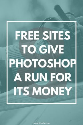 Pixel26 Sites that will give photoshop a run for its money - online free graphic and photo editors