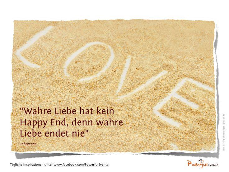 """""""Wahre Liebe hat kein Happy End, denn wahre Liebe endet nie"""" unbekannt"""