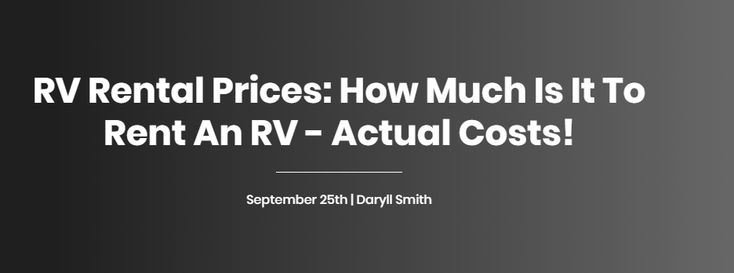 Rv Rental Prices How Much Does It Cost To Rent An Rv Rent Rv