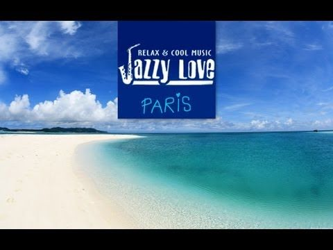 Jazzy Love Paris - Smooth Jazz (HD) Non-Stop (80 min.) by Jazzy Club♪
