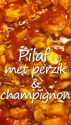 Pilaf-met-perzik-en-champignon. Ook lekker met toevoeging van courgettes, grof gesneden rode paprika en grof gesneden witte uien.