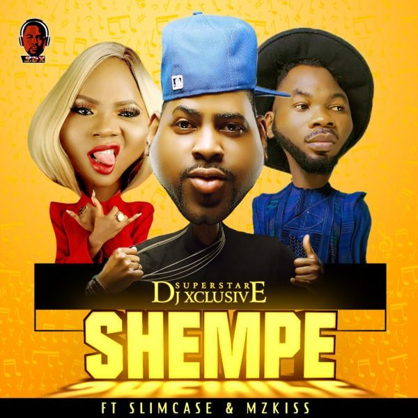 """SuperStar DJ Xclusive teams up with the man of the season Slimcase & the queen of street lamba Mz Kiss on this one titled – Shempe.  Shempe is the new anthem on a Shakushaku protein dance.  Listen & Download """"DJ Xclusive Ft.   #[Music]DJXclusiveft.Slimcase&.MzKiss–Shempe"""
