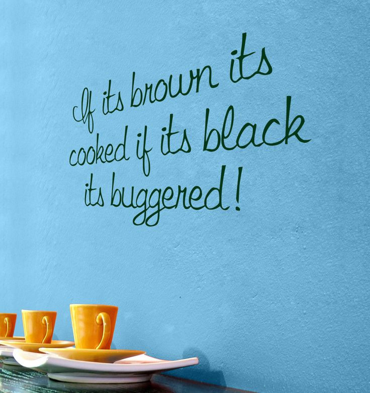 If Its Brown Cooked Black Buggered Vinyl Quote Wall Art Sticker In Green On A Light Blue Dining Room Cheeky For Those W