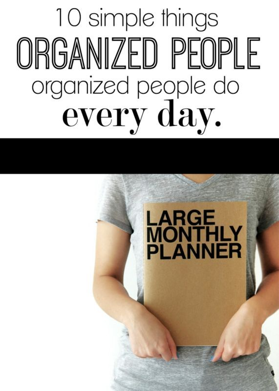 10 Simple Things Organized People Do Everyday