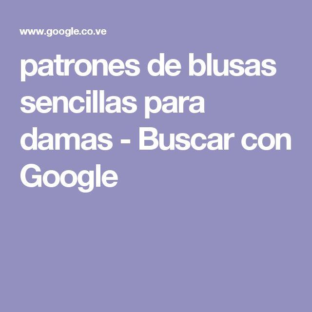 patrones de blusas sencillas para damas - Buscar con Google