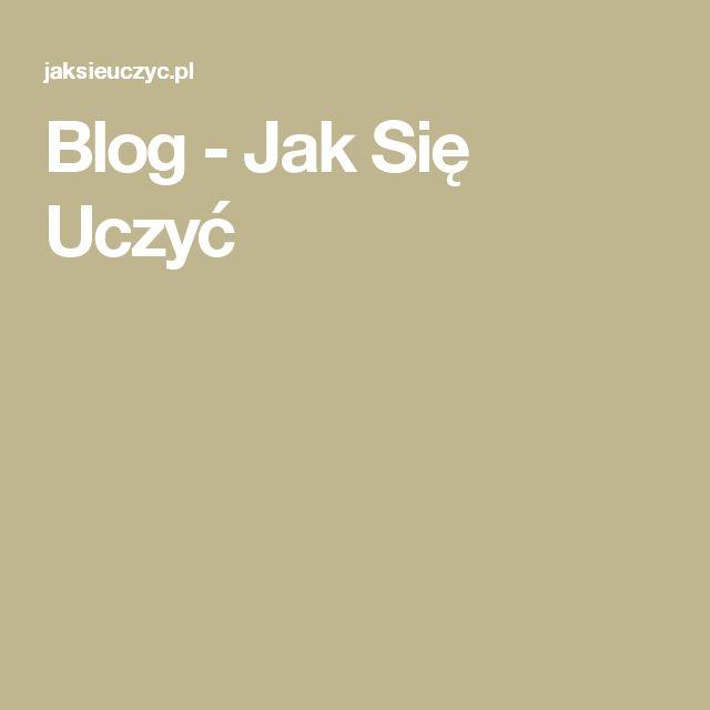 Blog - Jak Się Uczyć