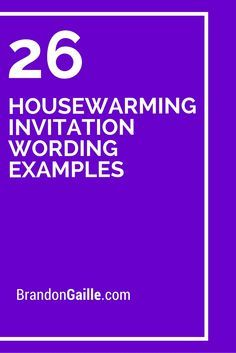 26 Housewarming Invitation Wording Examples