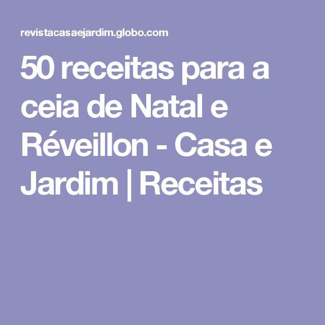 50 receitas para a ceia de Natal e Réveillon - Casa e Jardim | Receitas