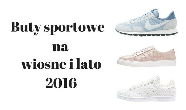 Sportowe buty na wiosnę i lato 2016