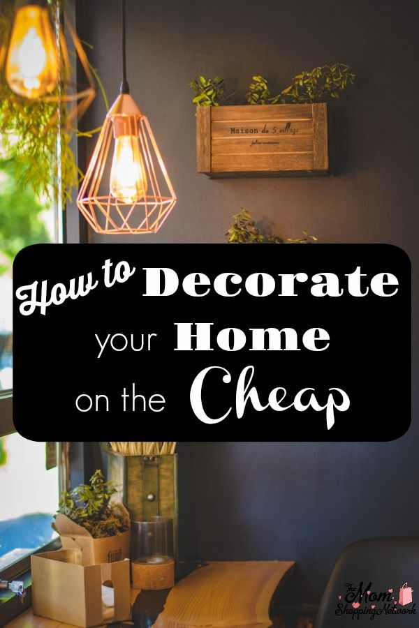 How To Decorate Your Home On The Cheap Home Decor Decorating