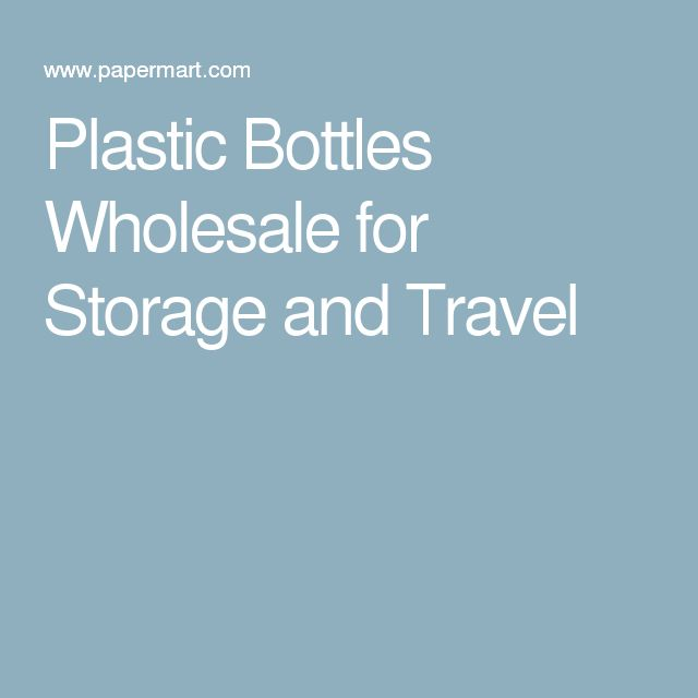 Plastic Bottles Wholesale for Storage and Travel