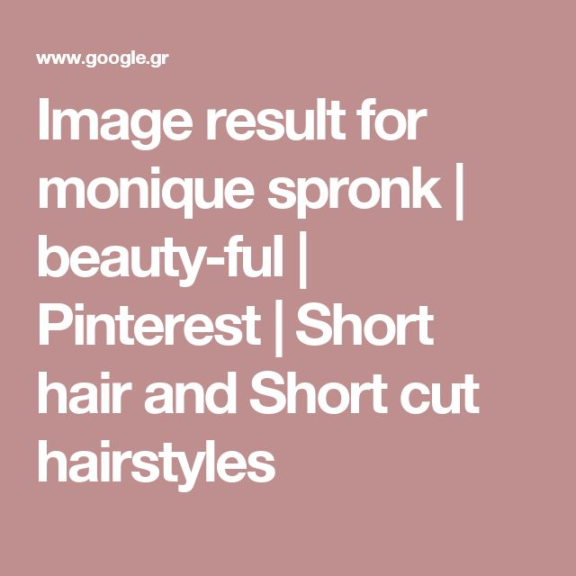 Image result for monique spronk | beauty-ful | Pinterest | Short hair and Short cut hairstyles