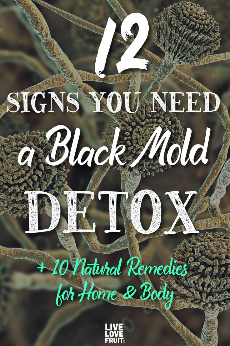 12 Signs You Need a Black Mold Detox + 10 Remedies for