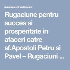 Rugaciune pentru succes si prosperitate in afaceri catre sf.Apostoli Petru si Pavel – Rugaciuni pentru suflet