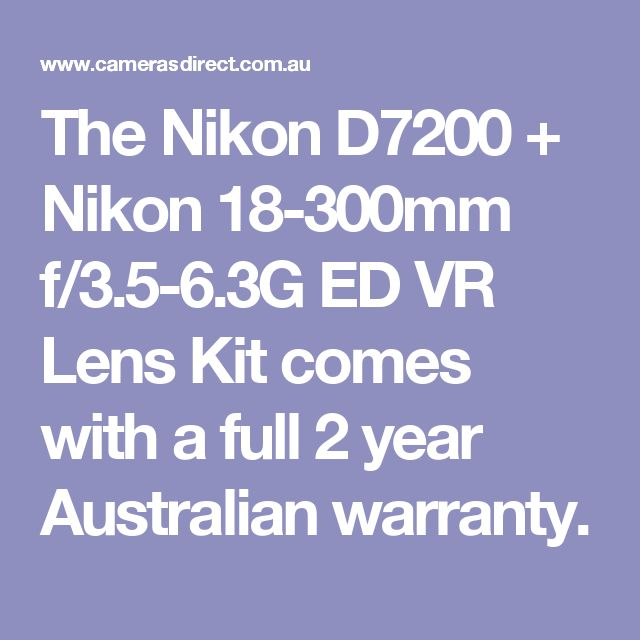 The Nikon D7200 + Nikon 18-300mm f/3.5-6.3G ED VR Lens Kit comes with a full 2 year Australian warranty.