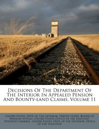 Decisions of the Department of the Interior in Appealed Pension and Bounty-Land Claims, Volume 11