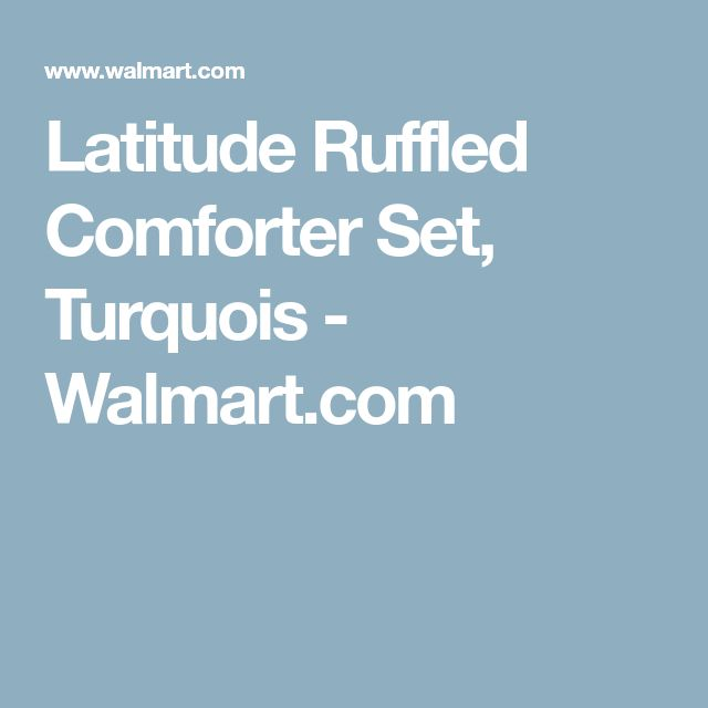 Latitude Ruffled Comforter Set, Turquois - Walmart.com