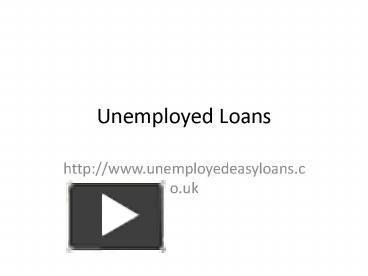 loans for unemployed@http://www.unemployedeasyloans.co.uk/ #loansforunemployed #unemployedeasyloans #unemployedloans #UK