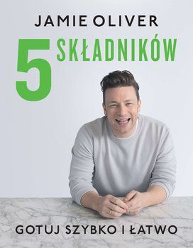5 składników. Gotuj szybko i łatwo - Oliver Jamie | Książka w Sklepie EMPIK.COM