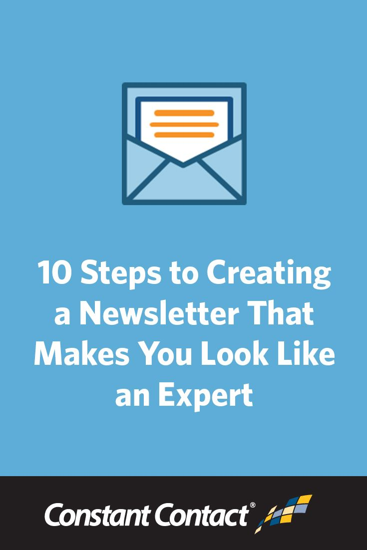 Want to learn how to create a newsletter to showcase your expertise? Just follow these 10 steps: http://blogs.constantcontact.com/product-blogs/email-marketing/10-steps-to-creating-a-newsletter-that-makes-you-look-like-an-expert/?CC=SM_PIN