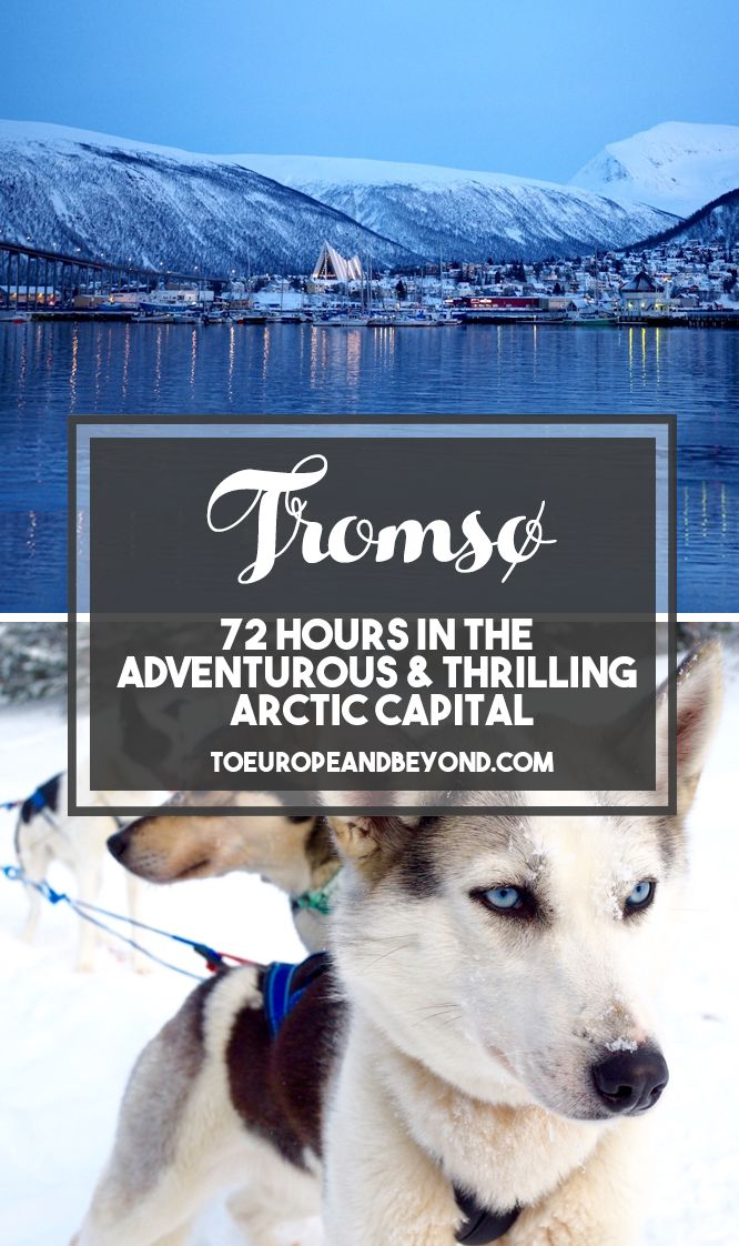 Tempted to explore Tromsø for a long weekend? Here's everything you need to know in order to spend a worthwhile, activity-packed 72 hours in Norway's northernmost city. http://toeuropeandbeyond.com/72-hours-tromso/