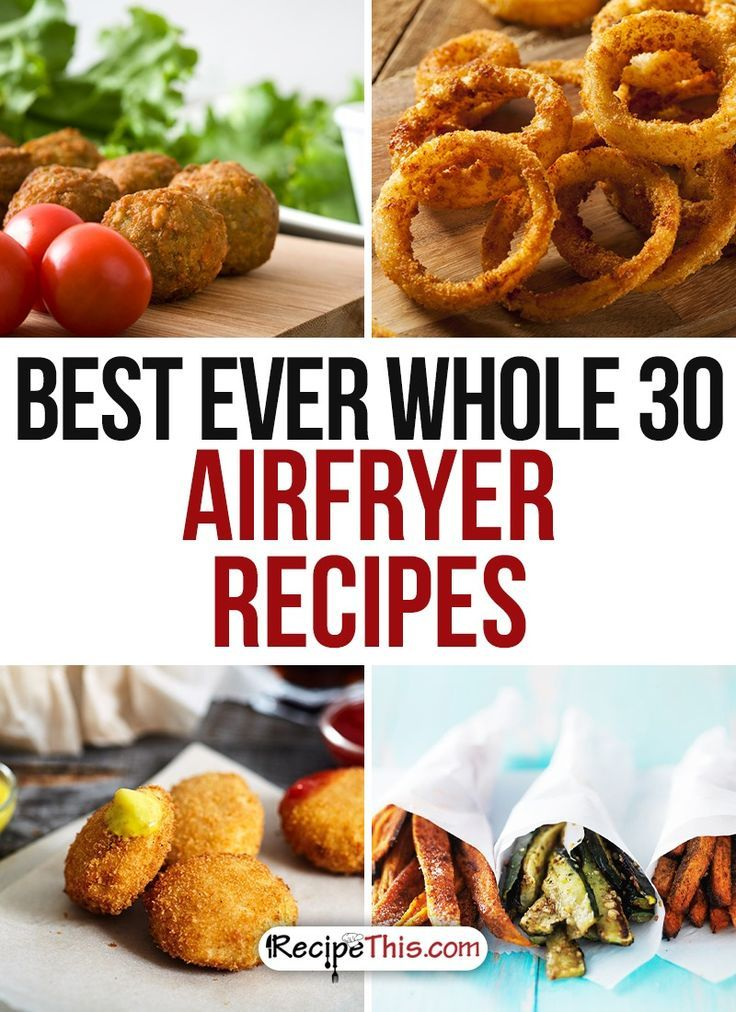 Whole 30 Recipes | Best Ever Whole 30 Airfryer Recipes For Surviving The Whole 30 from RecipeThis.com