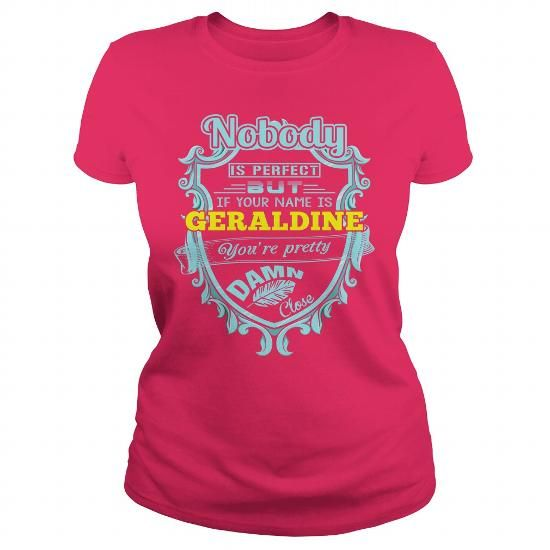 NOBODY IS PERFECT BUT IF YOUR NAME  IS GERALDINE T-SHIRTS, HOODIES (22.99$ ==► Shopping Now) #nobody #is #perfect #but #if #your #name # #is #geraldine #shirts #tshirt #hoodie #sweatshirt #fashion #style