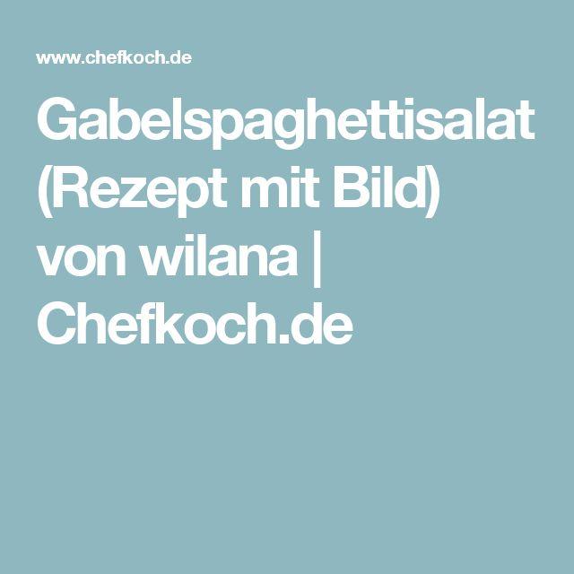 Gabelspaghettisalat (Rezept mit Bild) von wilana | Chefkoch.de
