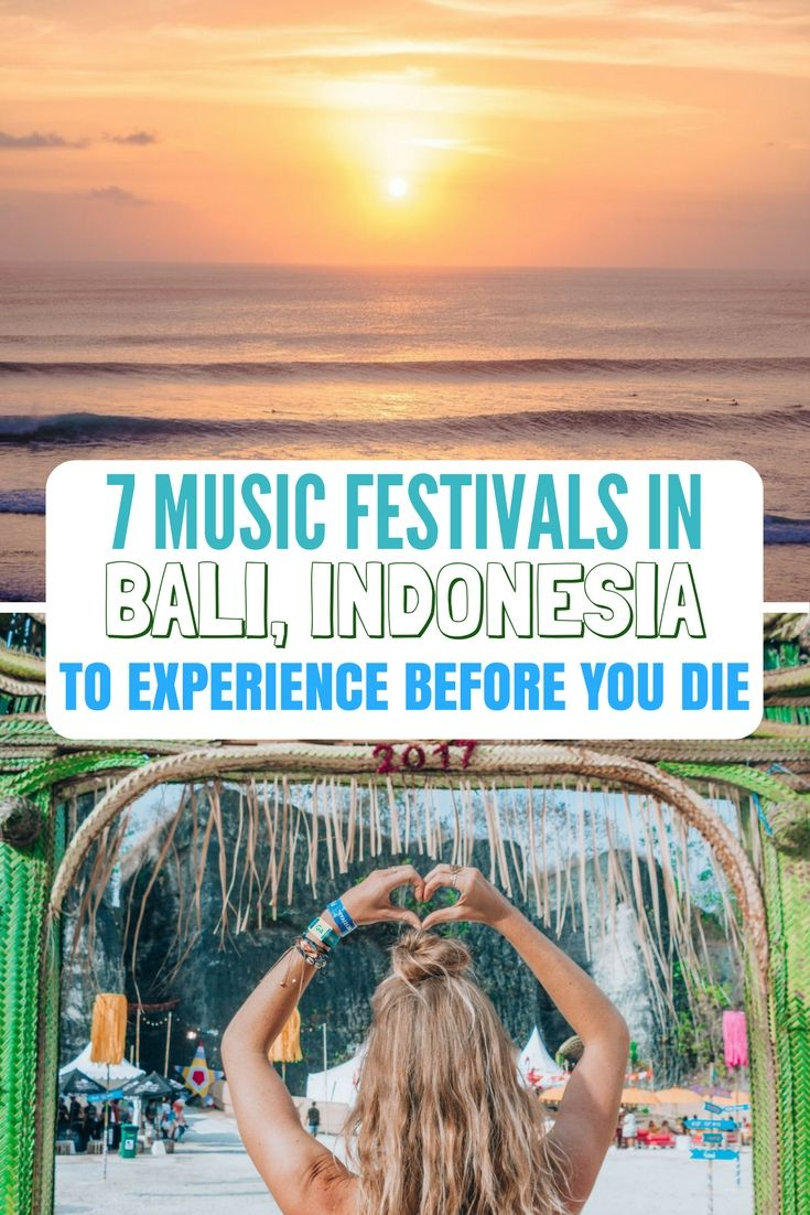 7 MUSIC FESTIVALS IN BALI TO EXPERIENCE BEFORE YOU DIE!  #Bali #MusicFestivals